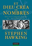 echange, troc Stephen Hawking - Et Dieu créa les nombres : Les plus grands textes de mathématiques réunis et commentés