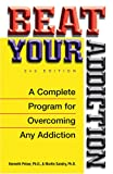 img - for Beat Your Addiction: A Complete Program for Overcoming Any Addiction book / textbook / text book