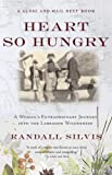 echange, troc Randall Silvis - Heart So Hungry: A Woman's Extraordinary Journey into the Labrador Wilderness