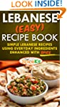 Lebanese (EASY) Recipe Book: Simple L...