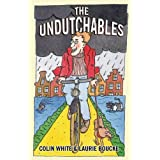 "The Undutchables: An Observation of the Netherlands, Its Culture And Its Inhabitantsvon ""Colin White"""