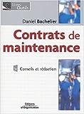 echange, troc Daniel Bachelier - Contrats de maintenance : Conseils et rédaction