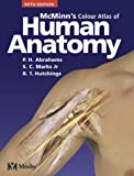 McMinns Color Atlas of Human Anatomy, 5e (McMinns Clinical Atls of Human Anatomy)