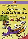 Après vous, M. de La Fontaine... : Contrefables...