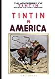 Tintin in America (Adventures of Tintin) (0867199040) by Herge