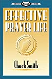 Effective Prayer Life (0936728035) by Smith, Chuck