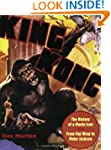 King Kong: The History of a Movie Ico...