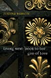 Living Next Door to the God of Love (1405021160) by Robson, Justina
