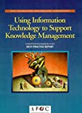 Using Information Technology to Support Knowledge Management (1928593100) by American Productivity & Quality Center