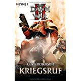 "Kriegsruf - Dawn of War II: Warhammer 40.000-Roman: Dawn of War 02. Romanvon ""Chris Roberson"""