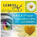 Lebensart: Immun-Power - Abwehrkräfte stärken Hörbuch von Kurt Tepperwein Gesprochen von: Kurt Tepperwein