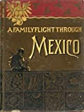 img - for A Family Flight Through Mexico book / textbook / text book