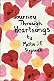 Journey Through Heartsongs (189362210X) by Mattie J.T. Stepanek