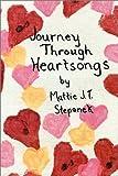 Journey Through Heartsongs (189362210X) by Mattie J.T. Stepanek