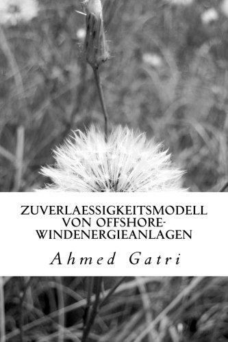Weiterentwicklung Eines Zuverlaessigkeitsmodells Von Offshore-Windenergieanlagen (German Edition)