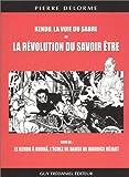 echange, troc Pierre Delorme - Kendo, la voie du sabre ou La Révolution du savoir être - Le Kendo à Rudrâ, l'école de danse de Maurice Béjart