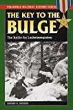 img - for The Key to the Bulge: The Battle for Losheimergraben (Stackpole Military History Series) by Stephen M. Rusiecki (2009-07-23) book / textbook / text book