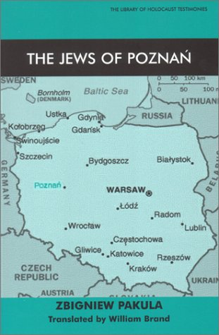 The Jews of Poznan [Posen] (The Library of Holocaust Testimonies)