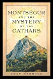 Montségur and the Mystery of the Cathars (0892810904) by Markale, Jean