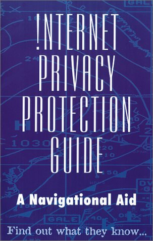 Internet Privacy Protection Guide: A Navigational Aid