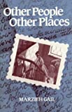 Other People, Other Places (085398123X) by Gail, Marzieh