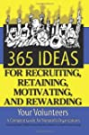 365 Ideas for Recruiting, Retaining,...