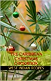 The Caribbean Christmas Cookbook (West Indian Recipes 4) thumbnail