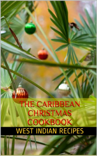 The Caribbean Christmas Cookbook (West Indian Recipes 4) image