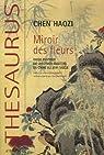 Miroir des fleurs : Guide pratique du jardinier amateur en Chine au XVIIe siècle par Chen