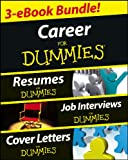 img - for Career For Dummies Three eBook Bundle: Job Interviews For Dummies, Resumes For Dummies, Cover Letters For Dummies book / textbook / text book