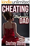 Cheating with My Boyfriend's Dad: Taboo / Older Man Younger Woman / First Time