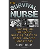 Survival Nurse: Running an Emergency Nursing Station Under Adverse Conditionsby Ragnar Benson