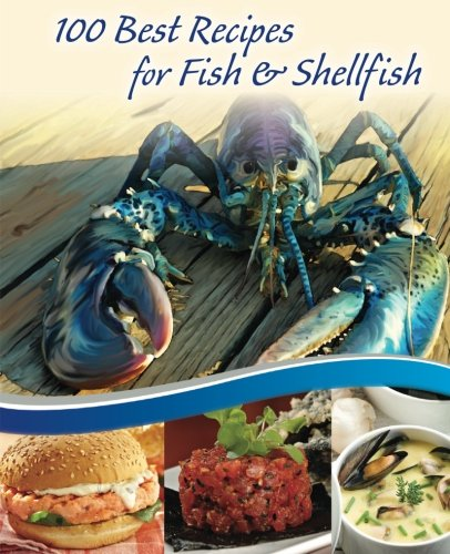 100 Best Recipes for Fish and Shellfish by Vanessa Moore