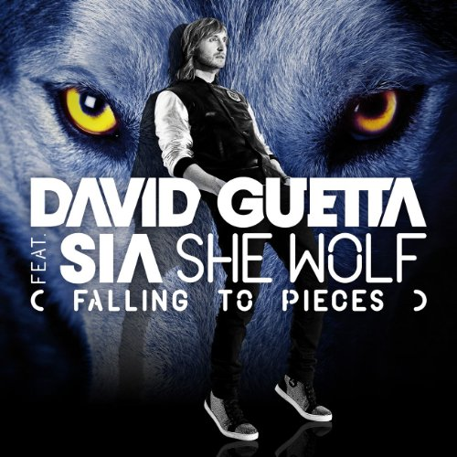 David Guetta - She Wolf (Falling to Pieces) feat. Sia - Remixes EP