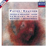 Fauré: Requiem; Pelléas et Mélisande; Pavane for Orchestra and Choir