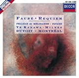 Faur�: Requiem; Pell�as et M�lisande; Pavane for Orchestra and Choir