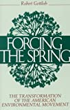 Forcing the Spring: The Transformation of the American Environmental Movement (1559631228) by Robert Gottlieb