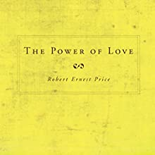 The Power of Love (       UNABRIDGED) by Robert Ernest Price Narrated by Melissa Madole