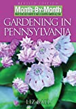 Gardening in Pennsylvania: Revised Edition (Month-By-Month) (1591862523) by Ball, Liz