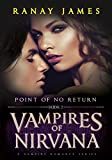 Vampires of Nirvana: Book 2 - Point Of No Return: A Vampire Romance Series