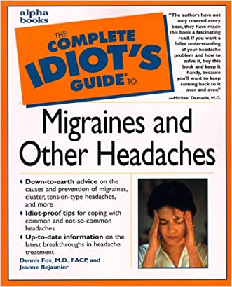Complete Idiot's Guide to Migraines and Other Headaches