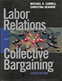 Labor relations and collective bargaining:cases- practice- and law
