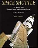img - for Space Shuttle: The History of the National Space Transportation System The First 100 Missions, 3rd Edition book / textbook / text book