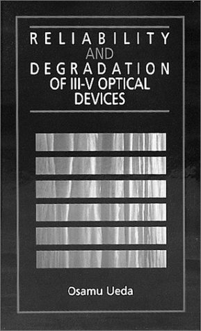 Reliability And Degradation Of Iii-V Optical Devices (Artech House Optoelectronics Library)