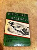 img - for Butchered Baseball book / textbook / text book