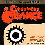 A Clockwork Orange (BBC Radio Collection)