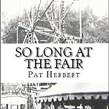 So Long at the Fair: The Reverend Bernard Paltoquet Mystery Series, Book 5 Audiobook by Pat Herbert Narrated by Karl R. Hart