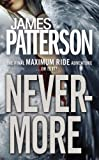 James Patterson Nevermore: A Maximum Ride Novel