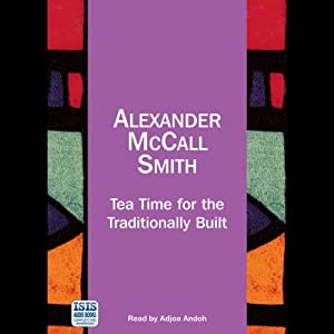Tea Time for the Traditionally Built | [Alexander McCall Smith]