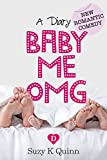Baby, Me, OMG: Motherhood fiction (Surprise Baby Romance)